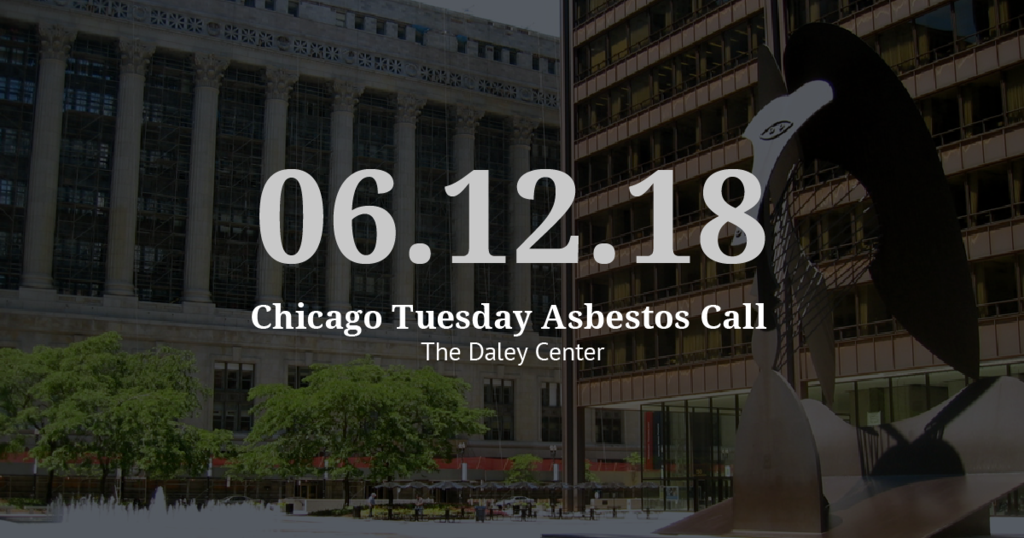 Chicago Tuesday Asbestos Call Recap: Vogelzang Law Sets Trial Date for 2019