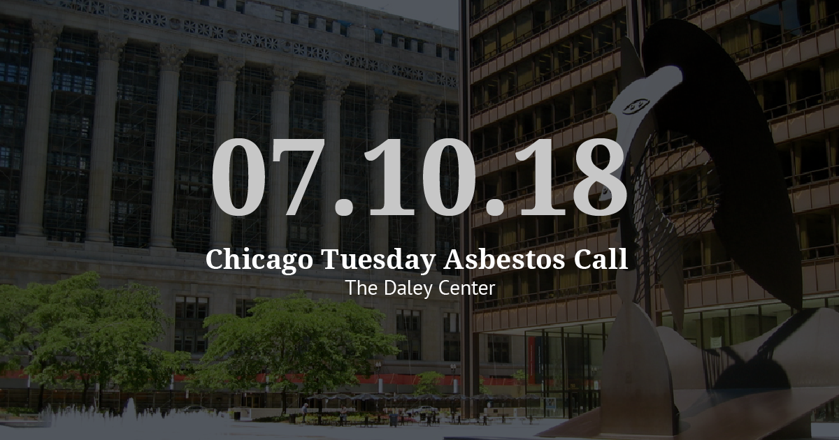 Chicago Tuesday Asbestos Call Recap: Vogelzang Law Preps for July Trial