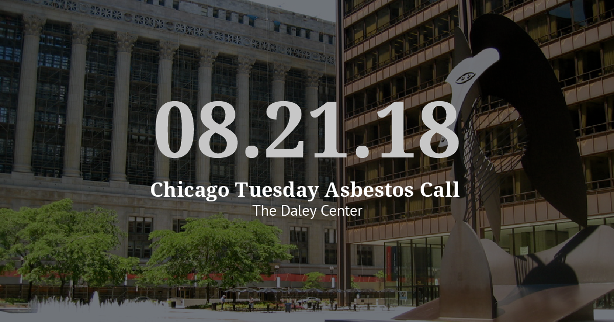 Chicago Tuesday Asbestos Call Recap: Two Living Mesothelioma Cases Set for Trial in 2019