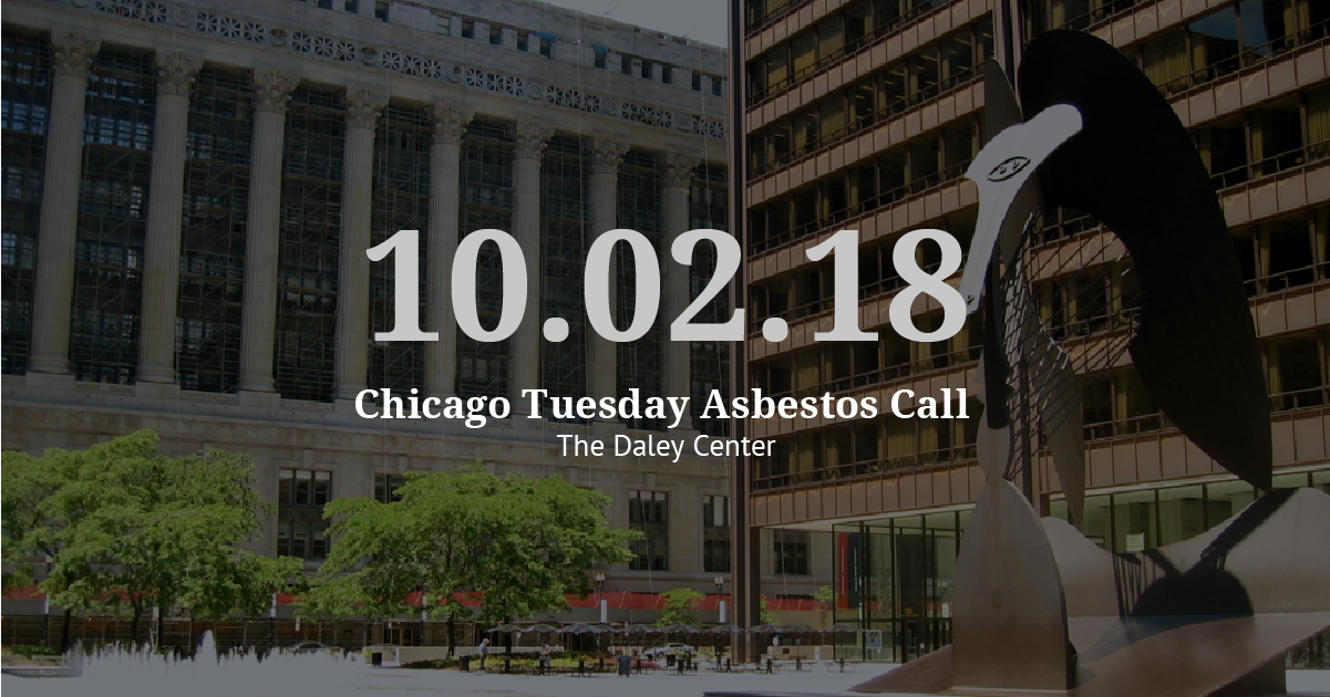 Chicago Tuesday Asbestos Call Recap: Trials Set for 2019