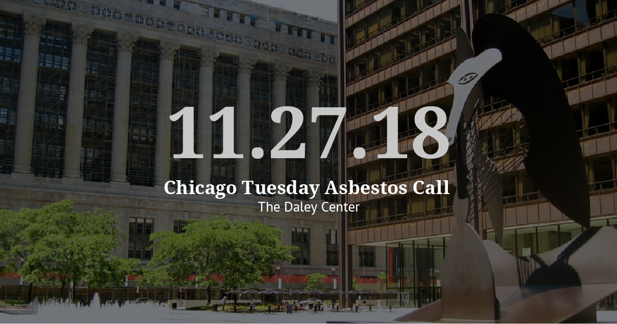 Chicago Tuesday Asbestos Call Recap: VL Plans Deposition