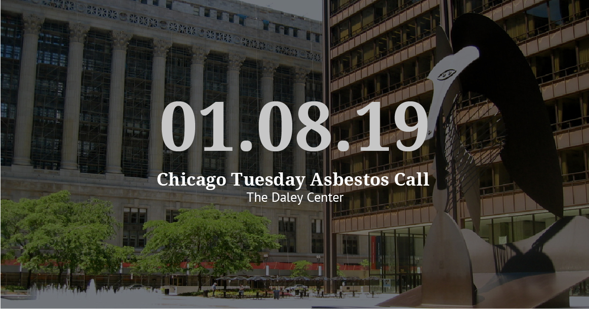 Chicago Tuesday Asbestos Call Recap: Major Developments for VL