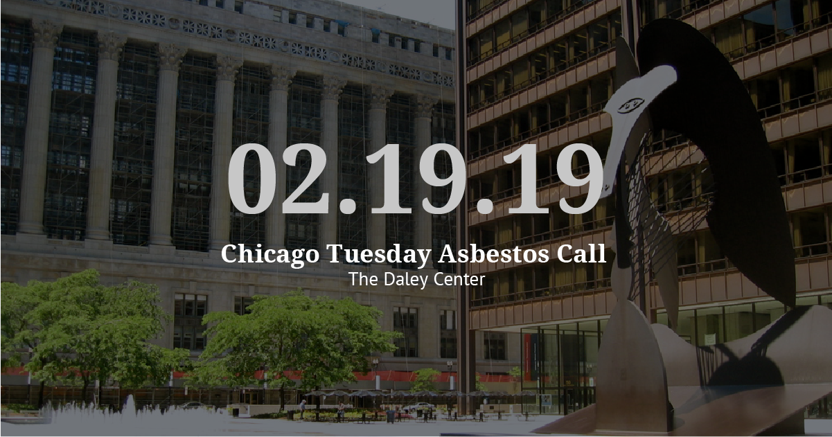 Chicago Tuesday Asbestos Call 2/19: Vogelzang Law Sets Trial Dates