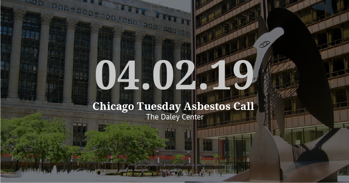 Chicago Tuesday Asbestos Call 4/2: Vogelzang Law Prepares for Trials